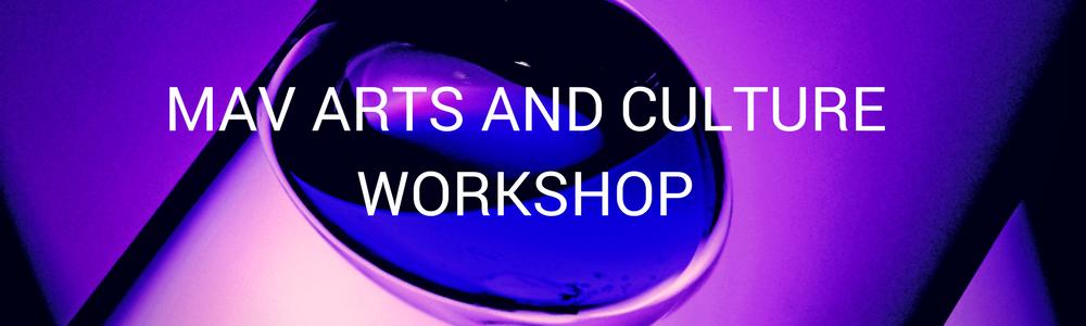 MAV Arts and Culture Workshop