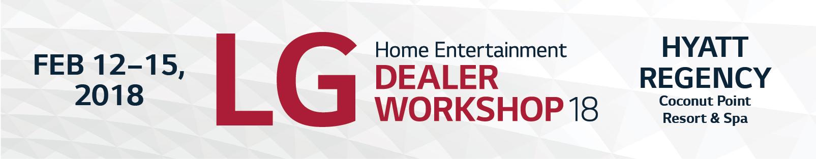 2018 LG Home Electronics Dealer Workshop RSVP - LG