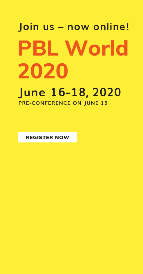 Join us! PBL World 2020. June 16-18 with Pre-Conference on June 15. Register Now