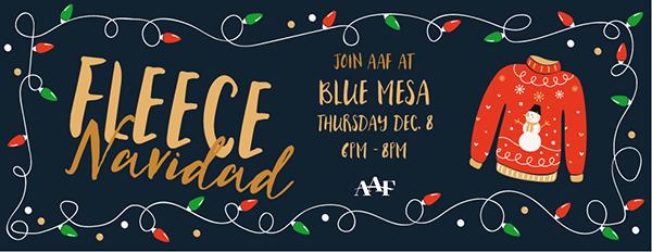 Fleece Navidad! AAF Holiday Mixer is Thursday, Dec. 8!