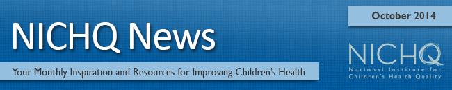 NICHQ News October 2014