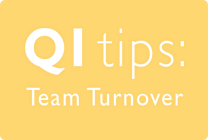 QI Tips: Team Turnover