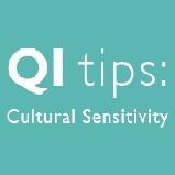 QI Tips: Cultural Sensitivity