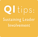 QI Tips: SustainingLeadership