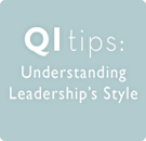 QI Tips Understanding Leadership Style