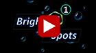 Birght Spots video