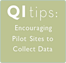 QI Tips Encouraging Pilot Site