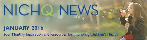 NICHQ News - January 2016