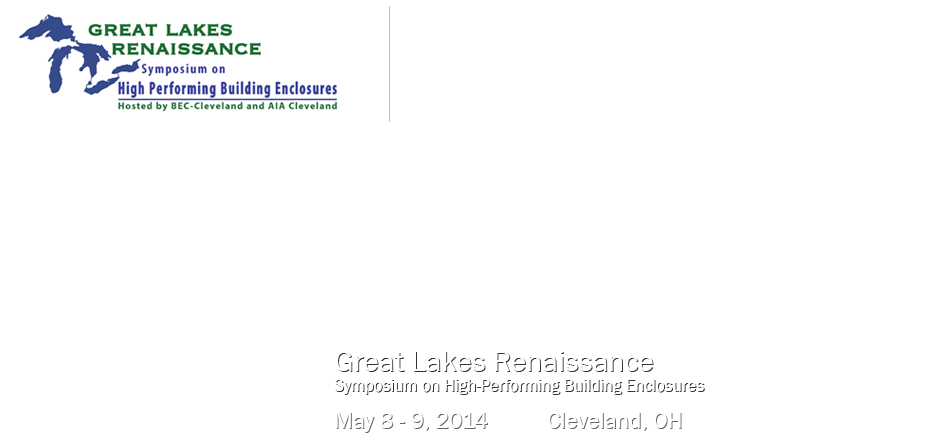 Great Lakes Renaissance Symposium on High-Performing Building Enclosures