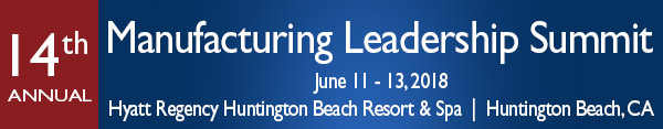 14th Annual Manufacturing Leadership Summit Featuring the Annual Manufacturing Leadership Awards Gala