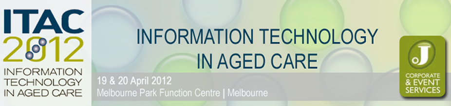 Information Technology in Aged Care (ITAC 2012)