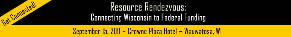 2011 Resource Rendezvous - Connecting Wisconsin to federal funding