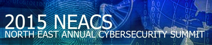 2015 North East Annual Cybersecurity Summit (NEACS)