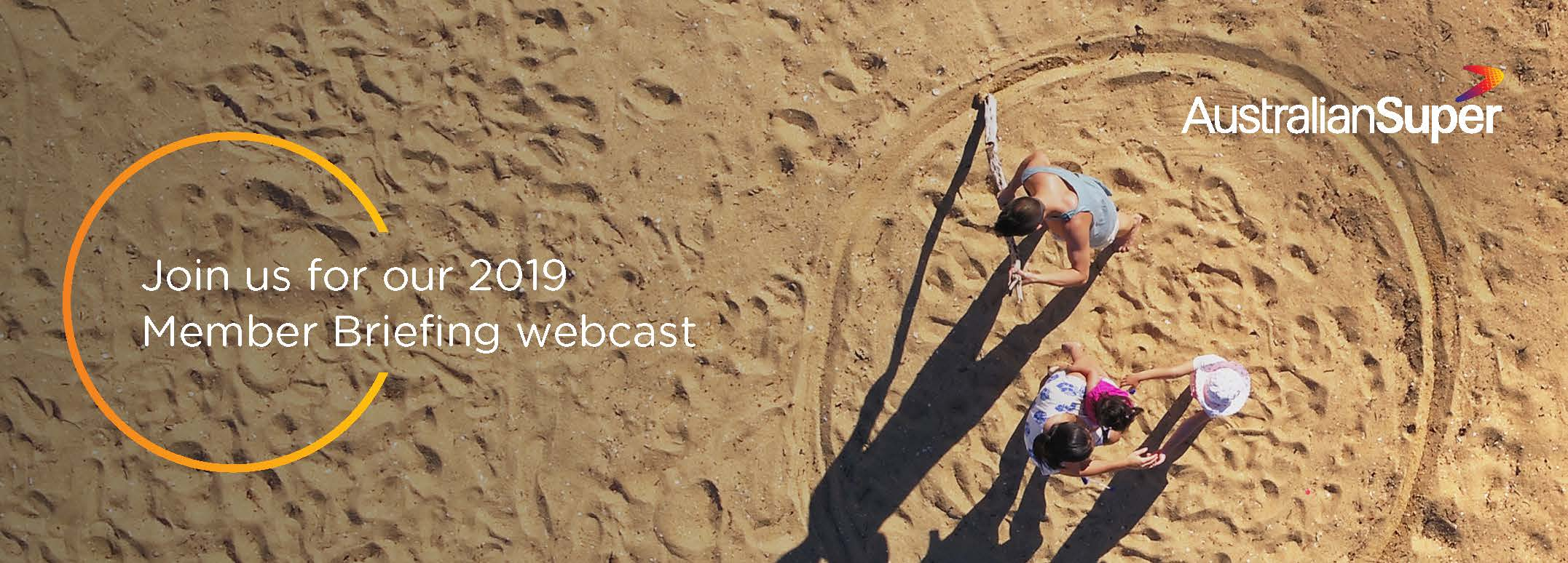 AustralianSuper 2019 Member Briefing - Webcast