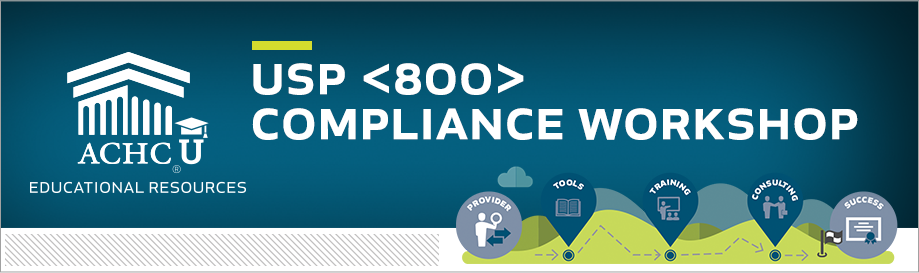 USP 800 Compliance Workshop | February 21, 2019 | Orlando, FL