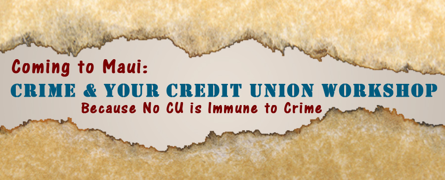2017 Crime & Your Credit Union Workshop