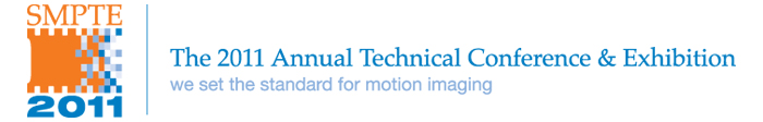 SMPTE 2011 Annual Technical Conference and Exhibition