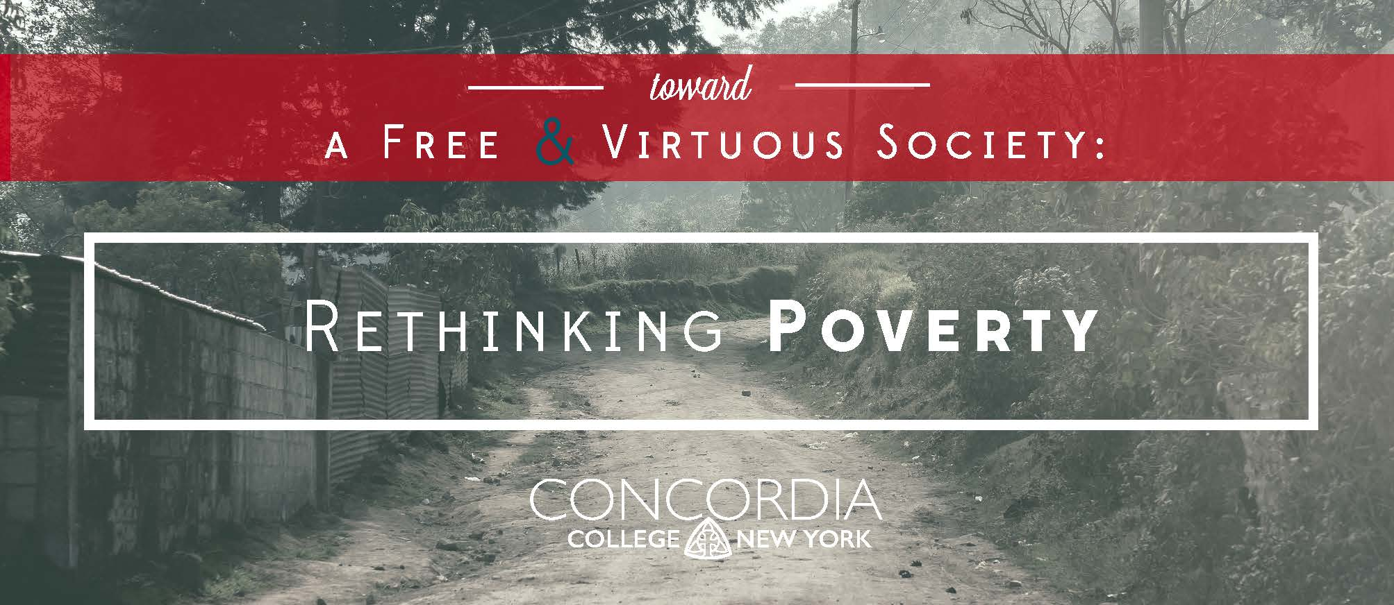 Toward a Free and Virtuous Society: Rethinking Poverty
