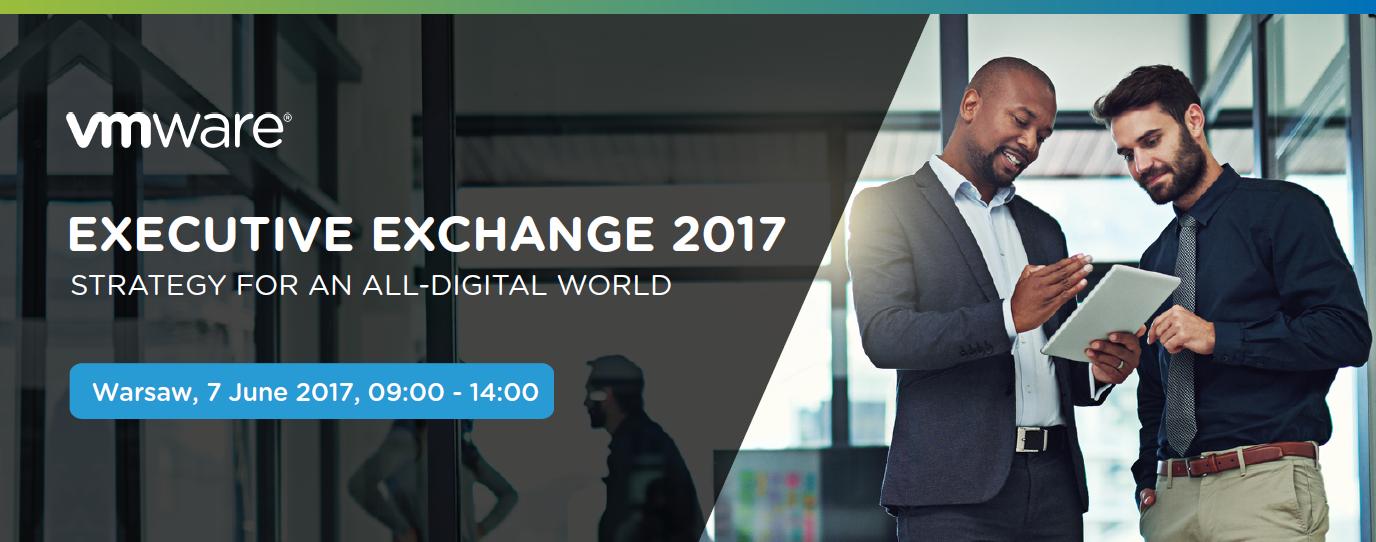 VMware Executive Exchange 2017 - Warsaw