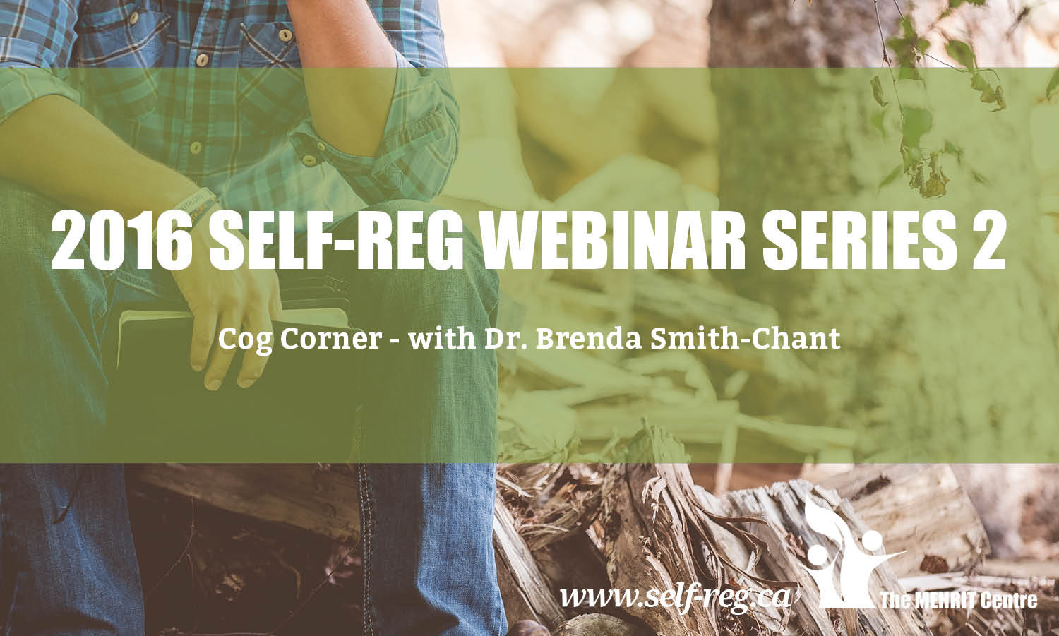 Self-Reg Webinars 2016 - Series 2 with Dr. Brenda Smith-Chant: Cog Corner -  Individual Webinars