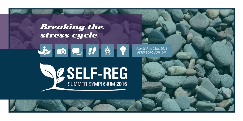 Breaking the Stress Cycle:  Self-Reg Summer Symposium 2016