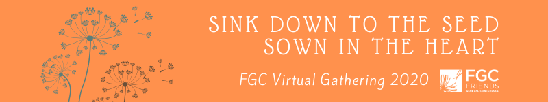Sink Down to the Seed Sown in the Heart - FGC Virtual Gathering 2020