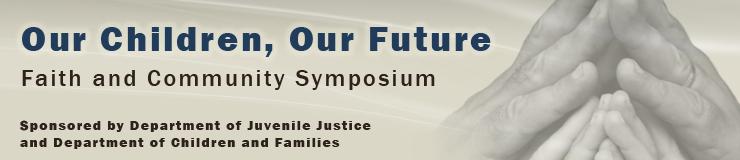 Our Children, Our Future: Faith and Community Symposium