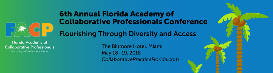 Florida Academy of Collaborative Professionals Annual Conference, May 17-19, 2018, Miami