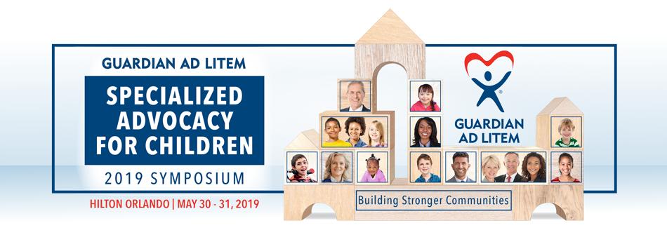 2019 Guardian ad Litem Specialized Advocacy For Children Symposium