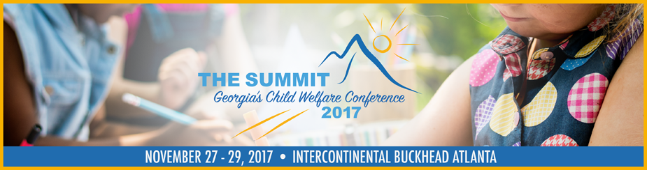The Summit, Georgia's Child Welfare Conference November 27-29, 2017