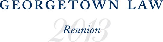 Georgetown Law Reunion Weekend 2013
