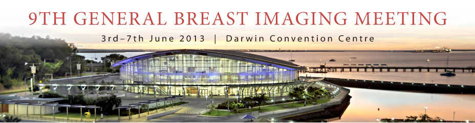 9th General Breast Imaging Meeting, 3rd-7th June, 2013 at Darwin Convention Centre