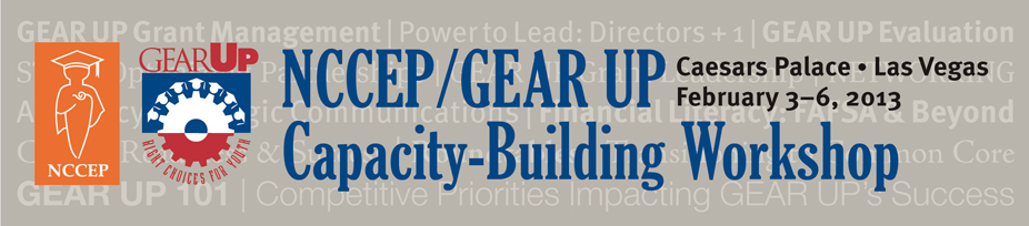 2013 NCCEP/GEAR UP Capacity-Building Workshop