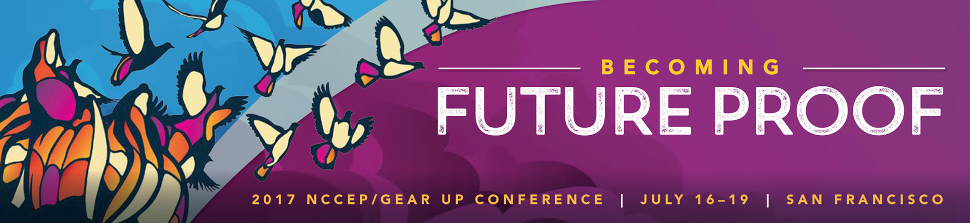 2017 NCCEP/GEAR UP Annual Conference - Becoming Future Proof
