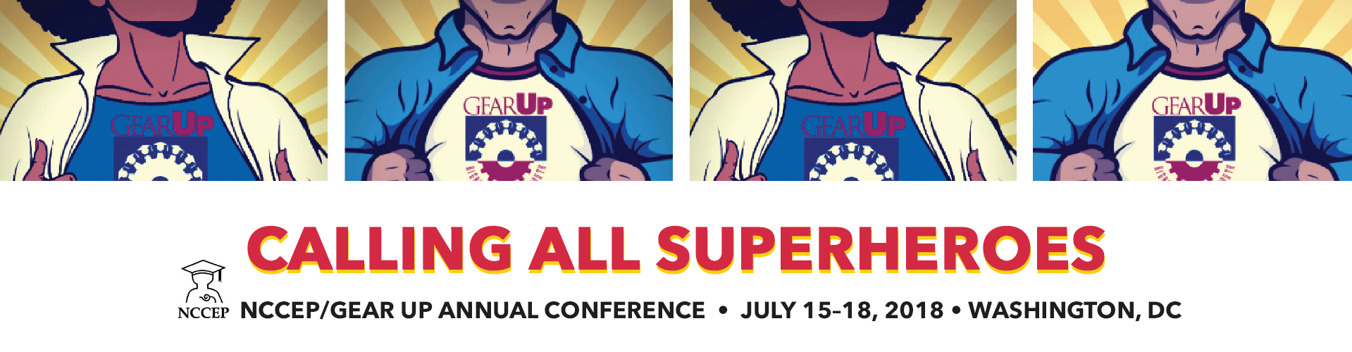 2018 NCCEP/GEAR UP Annual Conference - Calling all Superheroes