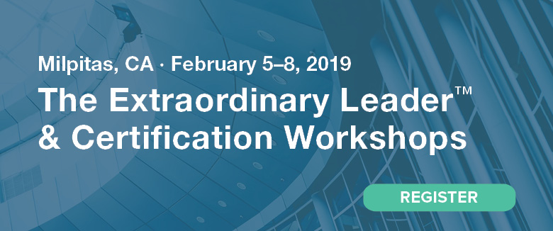 The Extraordinary Leader Workshop & Certification, February 5–8, 2019, Milpitas, CA