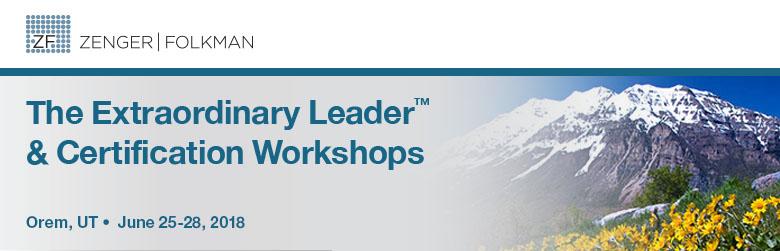 The Extraordinary Leader Workshop & Certification, June 25-28, 2018, Orem, UT