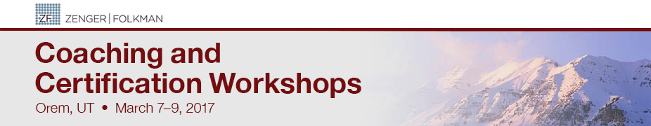 Zenger Folkman Coaching and Certification Workshops, Orem, UT, March 7-9, 2017