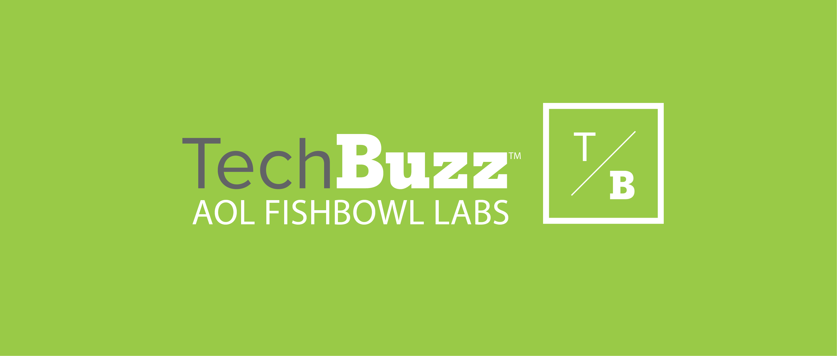1004 -- TB-AOL Fishbowl Labs_HEADER