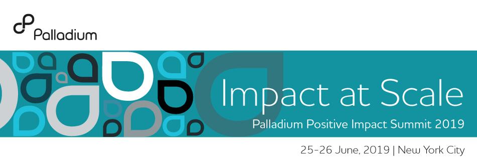 Palladium Positive Impact Summit: Impact at Scale