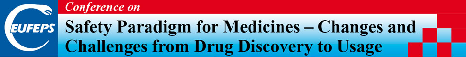 Conference on the Safety Paradigm for Medicines – Changes and Challenges from Drug Discovery to Usage