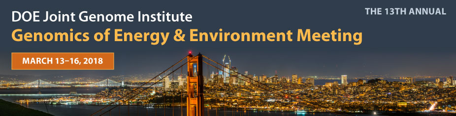 13th Annual DOE Joint Genome Institute Genomics of Energy & Environment Meeting