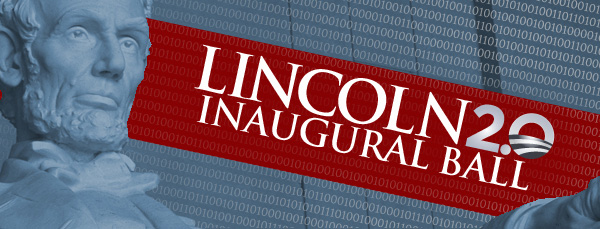 The Honor of Your Company is Requested at The Lincoln 2.0 Inaugural Ball