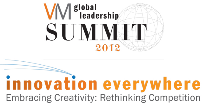VM 2012 Global Leadership Summit: innovation everywhere...Embracing Creativity: Rethinking Competition