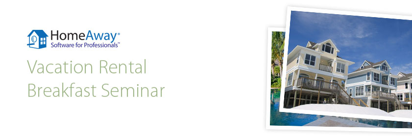 Oregon Vacation Rental Breakfast Seminar. Sunriver on May 22 & Cannon Beach on May 24