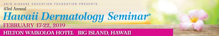 SDEF's 43rd Annual Hawaii Dermatology Seminar