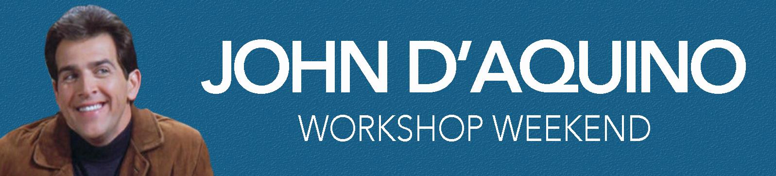 John D'Aquino - Workshop Weekend