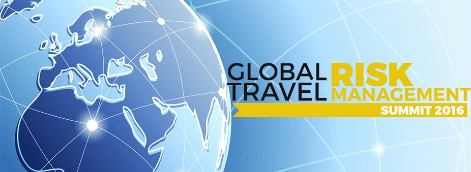 Global Travel Risk Management Summit 2016