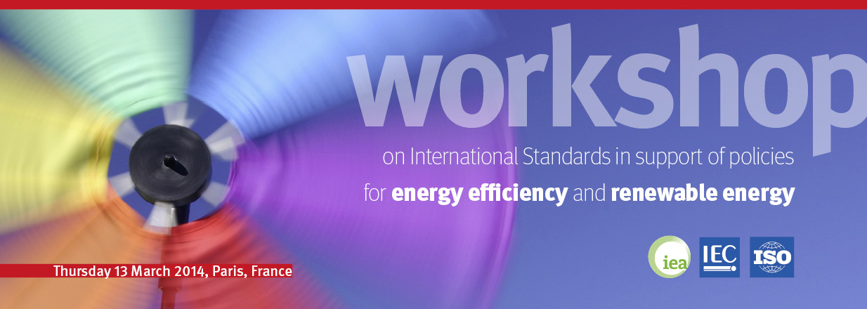 Workshop on International Standards in support of policies for energy efficiency and renewable energ