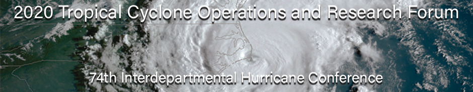 74th Tropical Cyclone Operations and Research Forum 2020